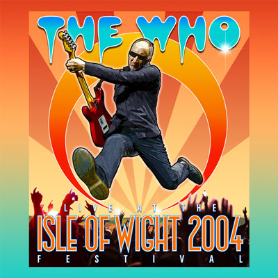 The Who – Live at the Isle of Wight Festival 2004